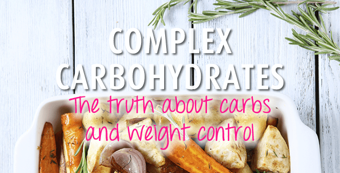 Complex Carbohydrates The Truth About Carbs Weight Control