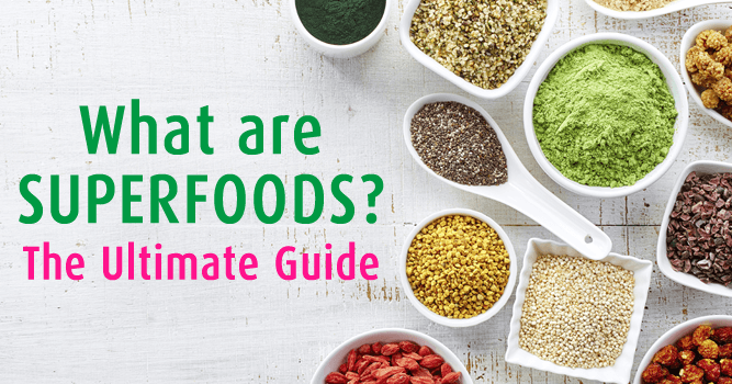 What Are Superfoods The Ultimate Guide